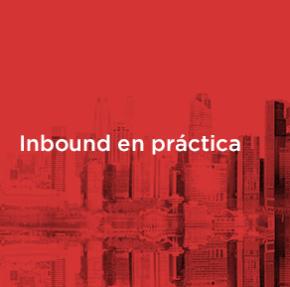 Inbound Marketing en la práctica: Por dónde empezar.