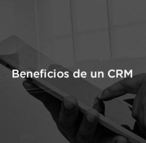 Beneficios de tener un CRM software para tu empresa.