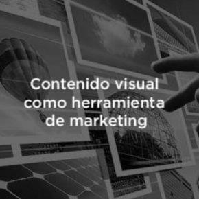 Contenido visual como herramienta de marketing digital