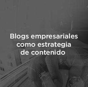 La importancia de los blogs empresariales para tu estrategia de contenido.
