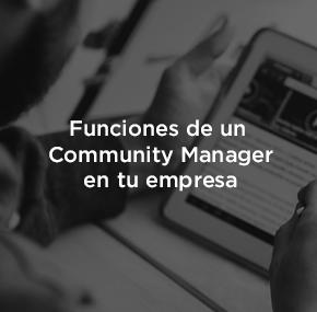 Beneficios de tener un Community Manager en tu empresa.