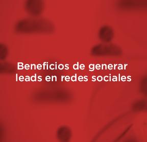 ¿Cómo generar leads en redes sociales de tu empresa?