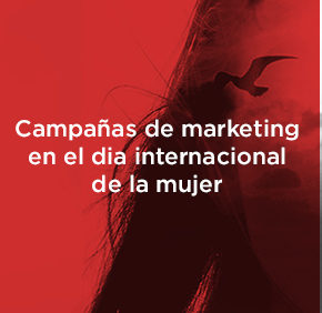 Campañas de marketing del Día Internacional de la Mujer.