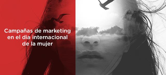 campañas-de-marketing-en-el-dia-internacional-de-la-mujer