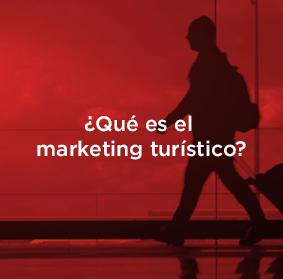 ¿Qué es el marketing turístico y por qué es importante aprender a utilizarlo?