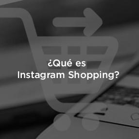 ¿Qué es Instagram shopping y cómo se utiliza?