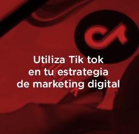 ¿Por qué deberías utilizar Tik Tok en tu estrategia de marketing?