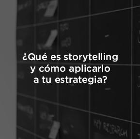 ¿Qué es storytelling y por qué es útil en tu estrategia de marketing?