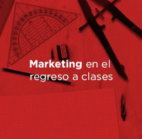 Estrategias de marketing empleadas durante el regreso a clases