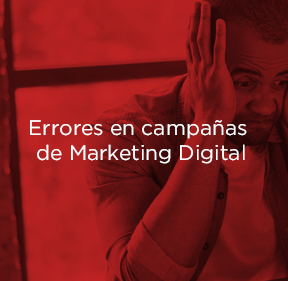 Los errores más comunes en campañas de marketing digital