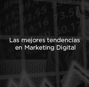 Las mejores tendencias en marketing digital