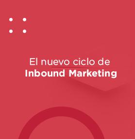 Cómo crear tu estrategia con el nuevo ciclo Inbound Marketing