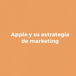 Cómo funciona la estrategia de marketing de Apple