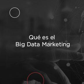 Qué es el Big Data Marketing